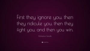 1442-Mahatma-Gandhi-Quote-First-they-ignore-you-then-they-ridicule-you